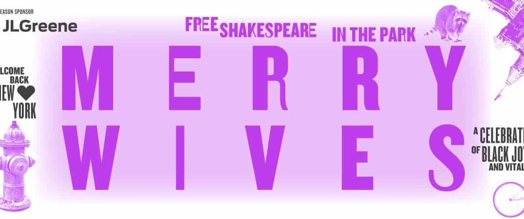 Shakespeare in the Park 2021 – Merry Wives at the Delacorte